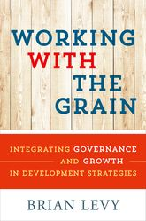 Working with the GrainIntegrating Governance and Growth in Development Strategies