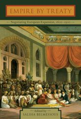 Empire by TreatyNegotiating European Expansion, 1600-1900