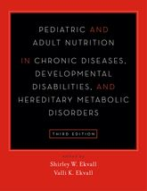 Pediatric and Adult Nutrition in Chronic Diseases, Developmental Disabilities, and Hereditary Metabolic DisordersPrevention, Assessment, and Treatment