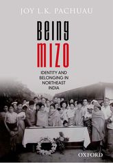 Being Mizo: Identity and Belonging in Northeast India