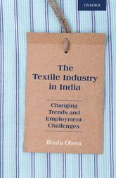 The Textile Industry in IndiaChanging Trends and Employment Challenges