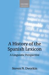A History of the Spanish Lexicon: A Linguistic Perspective
