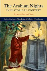 The Arabian Nights in Historical ContextBetween East and West