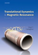 Translational Dynamics and Magnetic ResonancePrinciples of Pulsed Gradient Spin Echo NMR