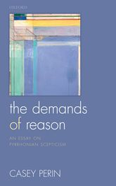 The Demands of Reason: An Essay on Pyrrhonian Scepticism
