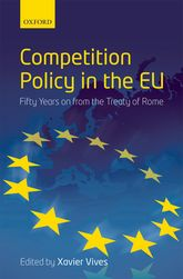 Competition Policy in the EUFifty Years on from the Treaty of Rome