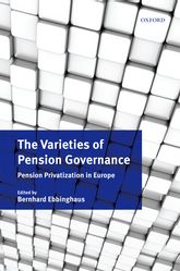 The Varieties of Pension GovernancePension Privatization in Europe