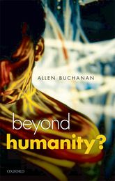 Beyond Humanity?The Ethics of Biomedical Enhancement