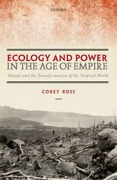 Ecology and Power in the Age of EmpireEurope and the Transformation of the Tropical World