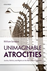 Unimaginable AtrocitiesJustice, Politics, and Rights at the War Crimes Tribunals