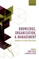 Knowledge, Organization, and ManagementBuilding on the Work of Max Boisot