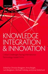 Knowledge Integration and InnovationCritical Challenges Facing International Technology-Based Firms