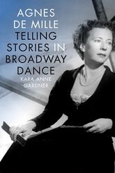 Agnes de MilleTelling Stories in Broadway Dance