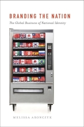 Branding the NationThe Global Business of National Identity
