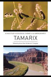 TamarixA Case Study of Ecological Change in the American West
