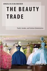 The Beauty TradeYouth, Gender, and Fashion Globalization