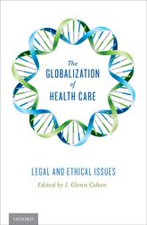 The Globalization of Health CareLegal and Ethical Issues