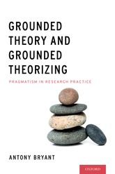 Grounded Theory and Grounded TheorizingPragmatism in Research Practice