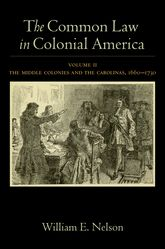 The Common Law in Colonial America: Volume II: The Middle Colonies and the Carolinas, 1660-1730