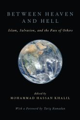 Between Heaven and Hell: Islam, Salvation, and the Fate of Others