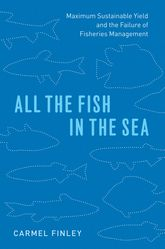 All the Fish in the Sea: Maximum Sustainable Yield and the Failure of Fisheries Management