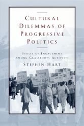 Cultural Dilemmas of Progressive PoliticsStyles of Engagement among Grassroots Activists
