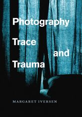 Photography, Trace, and Trauma