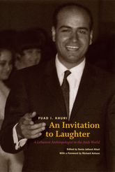 An Invitation to LaughterA Lebanese Anthropologist in the Arab World