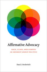 Affirmative AdvocacyRace, Class, and Gender in Interest Group Politics