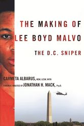 The Making of Lee Boyd MalvoThe D.C. Sniper