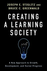 Creating a Learning SocietyA New Approach to Growth, Development, and Social Progress