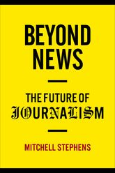 Beyond NewsThe Future of Journalism