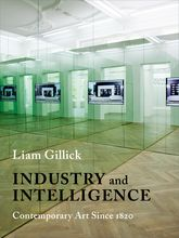 Industry and IntelligenceContemporary Art Since 1820