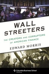 Wall StreetersThe Creators and Corruptors of American Finance