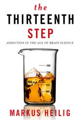 The Thirteenth StepAddiction in the Age of Brain Science