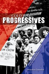 Cold War ProgressivesWomen's Interracial Organizing for Peace and Freedom