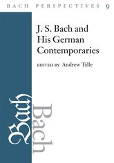 Bach Perspectives, Volume 9J. S. Bach and His German Contemporaries
