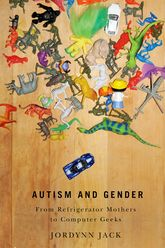 Autism and GenderFrom Refrigerator Mothers to Computer Geeks