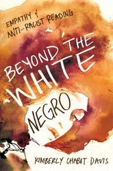 Beyond the White NegroEmpathy and Anti-Racist Reading
