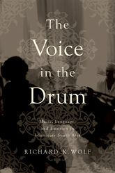 The Voice in the DrumMusic, Language, and Emotion in Islamicate South Asia