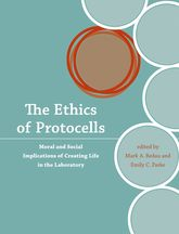 The Ethics of ProtocellsMoral and Social Implications of Creating Life in the Laboratory