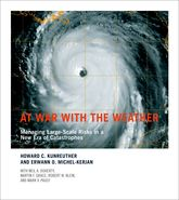 At War with the WeatherManaging Large-Scale Risks in a New Era of Catastrophes