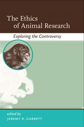 The Ethics of Animal ResearchExploring the Controversy