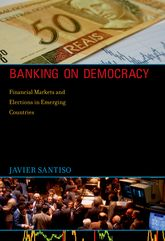 Banking on DemocracyFinancial Markets and Elections in Emerging Countries