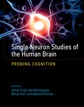 Single Neuron Studies of the Human BrainProbing Cognition