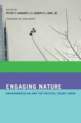 Engaging Nature: Environmentalism and the Political Theory Canon
