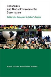 Consensus and Global Environmental GovernanceDeliberative Democracy in Nature's Regime