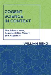 Cogent Science in ContextThe Science Wars, Argumentation Theory, and Habermas