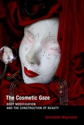 The Cosmetic GazeBody Modification and the Construction of Beauty