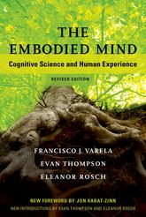 The Embodied MindCognitive Science and Human Experience